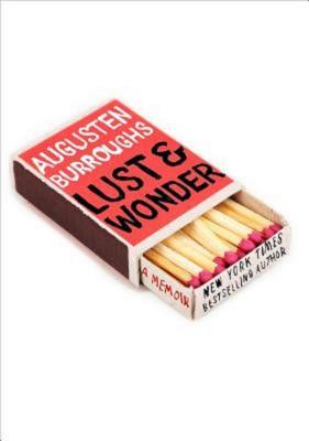 Augusten Burroughs: Lust and Wonder