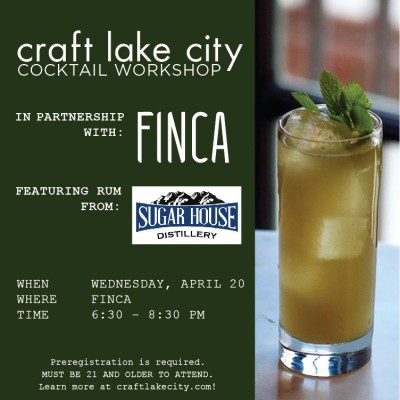 Craft Lake City presents: Craft Cocktail Workshop with Sugar House Distillery Rum at Finca