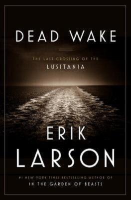 Erik Larson: Dead Wake