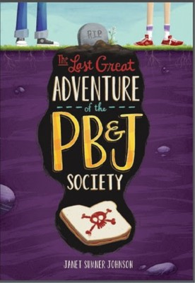 Janet Sumner Johnson: The Last Great Adventure of the PB and J Society