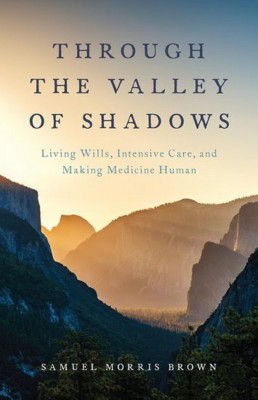 Samuel M. Brown: Through the Valley of Shadows