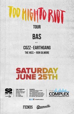 Bas - Too High To Riot Tour
