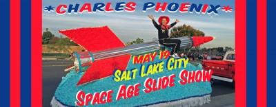 Charles Phoenix SPACE AGE Slide Show: Salt Lake City