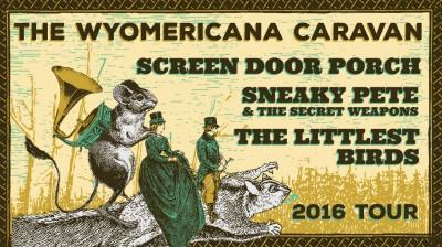 WYOmericana Caravan Tour: Screen Door Porch, Sneaky Pete and the Secret Weapons, The Littlest Birds