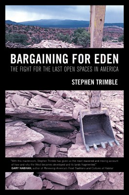 Barganing for Eden: The Fight for the Last Open Spaces in America