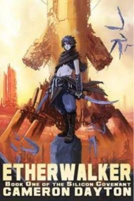 Cameron Dayton: Etherwalker