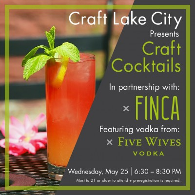 Craft Lake City Presents Craft Cocktail Workshop with Ogden's Own Five Wives Vodka