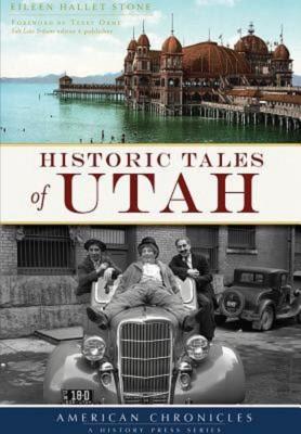 Eileen Hallet Stone: Historic Tales of Utah