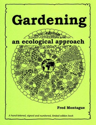 Fred Montague: Gardens and the Environment