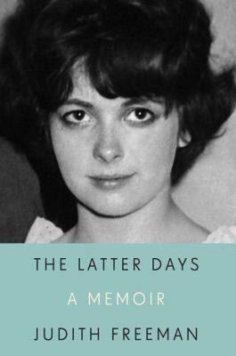 Judith Freeman: The Latter Days