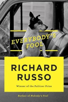 Richard Russo: Everybody's Fool
