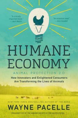 Wayne Pacelle: The Humane Economy