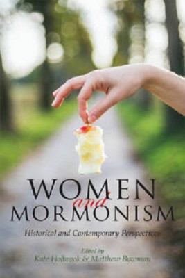 Women and Mormonism: Historical and Contemporary Perspectives
