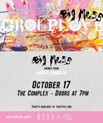 GROUPLOVE - The Big Mess Tour