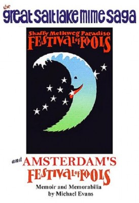 Michael R. Evans: The Great Salt Lake Mime Saga and Amsterdam's Festival of Fools