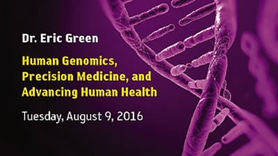 Dr. Eric Green: Human Genomics, Precision Medicine, and Advancing Human Health