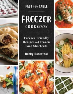 Becky Rosenthal: Fast to the Table Freezer