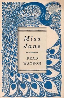 Brad Watson: Miss Jane