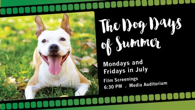 July Film Screenings: The Dog Days of Summer