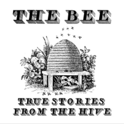 The Bee: True Stories From The Hive