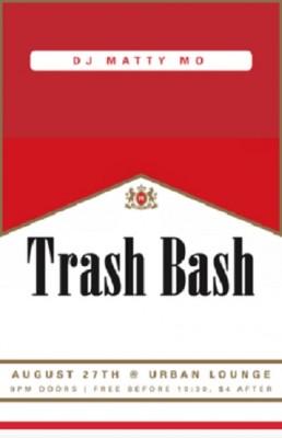 Trash Bash with DJ Matty Mo
