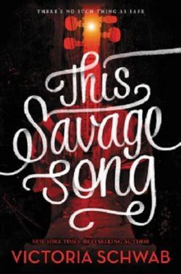 Victoria Schwab: This Savage Song