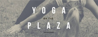 Yoga on the Plaza at The Gateway