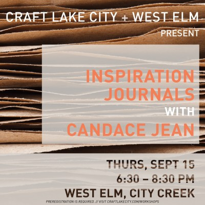Craft Lake City and West Elm Presents: Inspiration Journals with Candace Jean