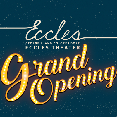 Eccles Theater Grand Opening Premier Performance