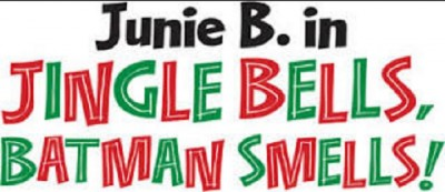 primary-Junie-B--in--Jingle-Bells--Batman-Smells----1472128824