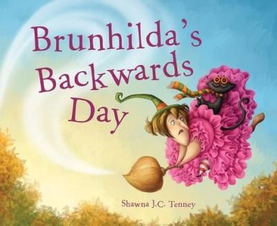 Shawna Tenney: Brunhilda's Backwards Day