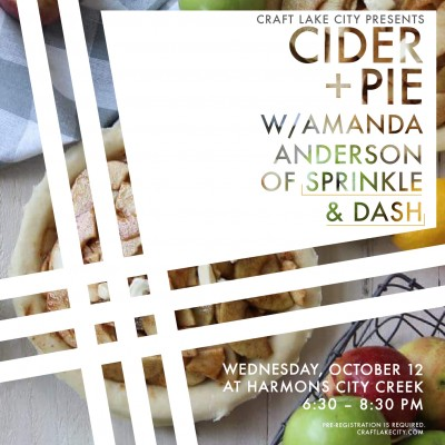 Craft Lake City and Harmons City Creek Present: Autumn Pie Workshop with Sprinkle and Dash