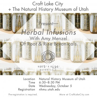 Craft Lake City and the Natural History Museum of Utah Present: Herbal Infusion Workshop