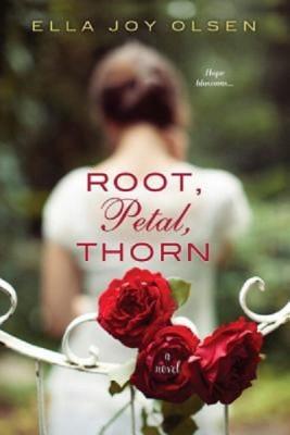 Ella Joy Olsen: Root, Petal, Thorn