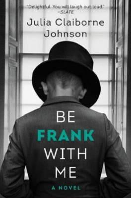 Julia Claiborne Johnson: Be Frank with Me