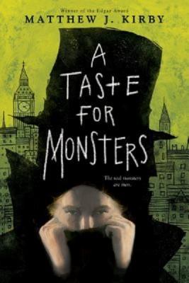 Matthew J. Kirby: A Taste for Monsters