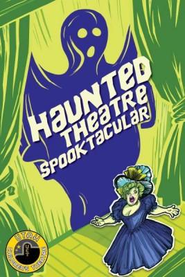 Haunted Theatre Spooktacular 2016