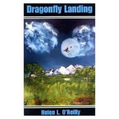 Helen L. O'Reilly: Dragonfly Landing