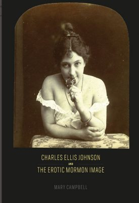 Charles Ellis Johnson and the Erotic Mormon Image