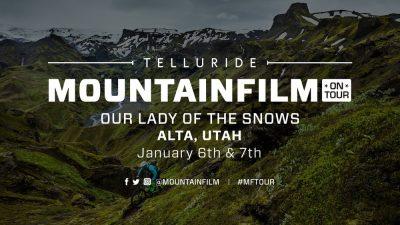 Mountainfilm On Tour In Alta, Utah