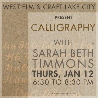 Craft Lake City and West Elm Present: Calligraphy Workshop with Sarah Beth Timmons