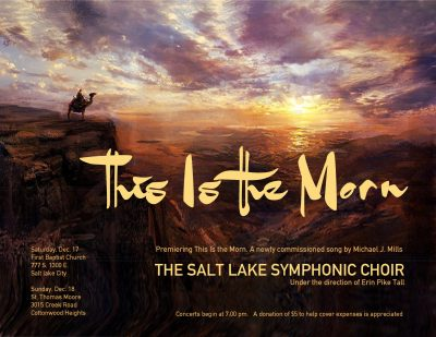 Salt Lake Symphonic Choir Presents This is the Morn