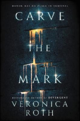 Veronica Roth: Carve the Mark