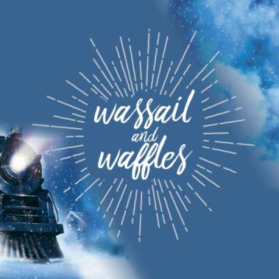 Wassail & Waffles