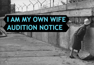 AUDITIONS: I Am My Own Wife by Doug Wright