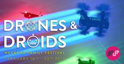 Drones and Droids Family Festival