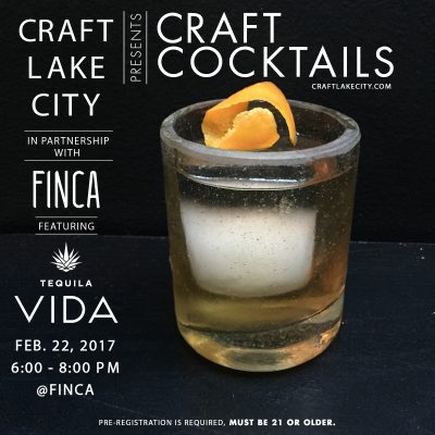 Craft Lake City Presents: Craft Cocktail Workshop with Vida Tequila at Finca