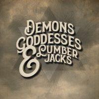 Demons, Goddesses and Lumberjacks