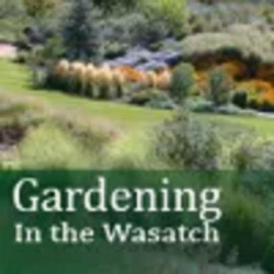 Gardening in the Wasatch