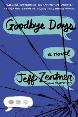 Jeff Zentner: Goodbye Days